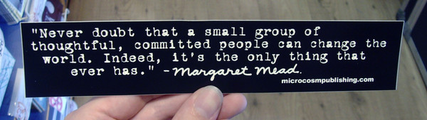A vinyl sticker with the classic Margaret Mead quote, Never Doubt t