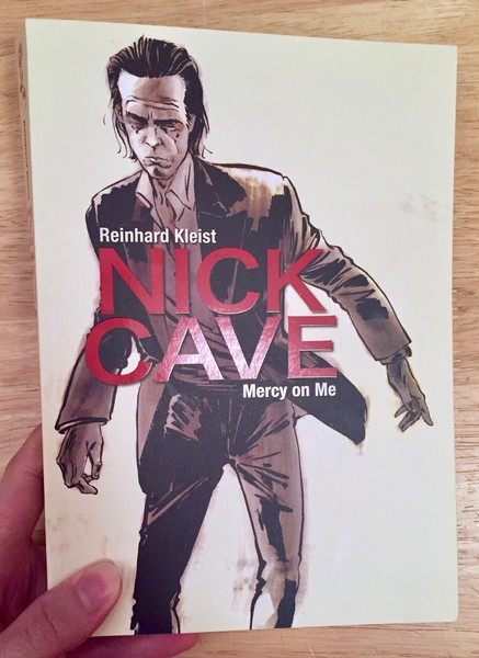 Nick Cave: Mercy on Me by Reinhard Kleist [Nick Cave Saunters toward the reader]
