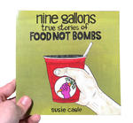 Nine Gallons: True Stories of Food Not Bombs