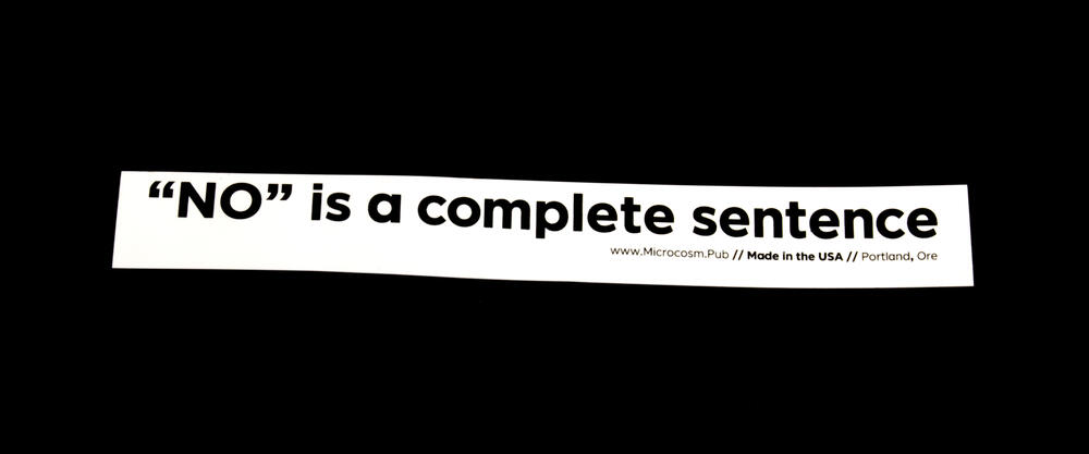 """Sticker #417: """"NO"""" is a complete sentence"""