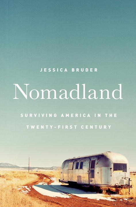 Nomadland: Surviving America in the Twenty-First Century blowup