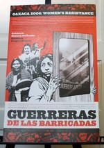 Oaxaca 2006: Women's Resistance Guerreras de Las Barracadas poster