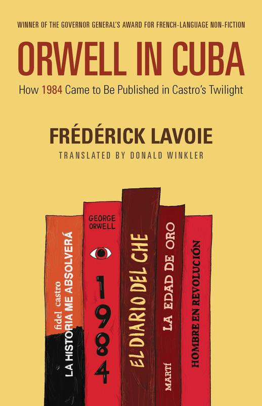 Orwell in Cuba: How 1984 Came to Be Published in Castro's Twilight