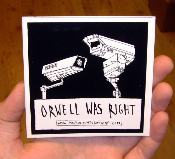 Sticker #213: Orwell was Right blowup