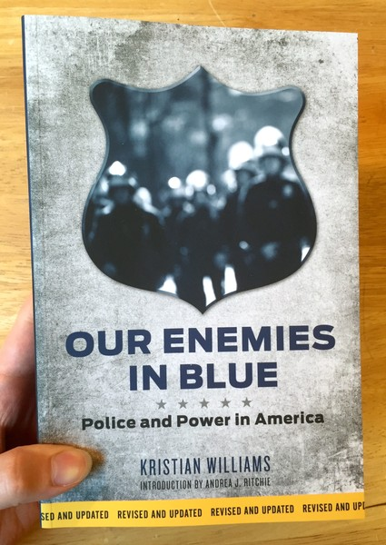 Our Enemies in Blue Book: Police and Power in America by Kristian Williams