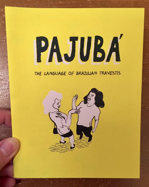 Pajuba': The Language of Brazillian Travestis zine cover blowup