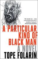 A Particular Kind of Black Man: A Novel
