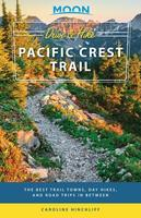 Moon Drive & Hike Pacific Crest Trail: The Best Trail Towns, Day Hikes, and Road Trips In Between