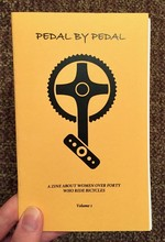 Pedal By Pedal: A Zine About Women Over Forty Who Ride Bicycles: Volume 1