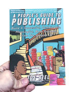 People's Guide to Publishing: Building a Successful, Sustainable, Meaningful Book Business From the Ground Up
