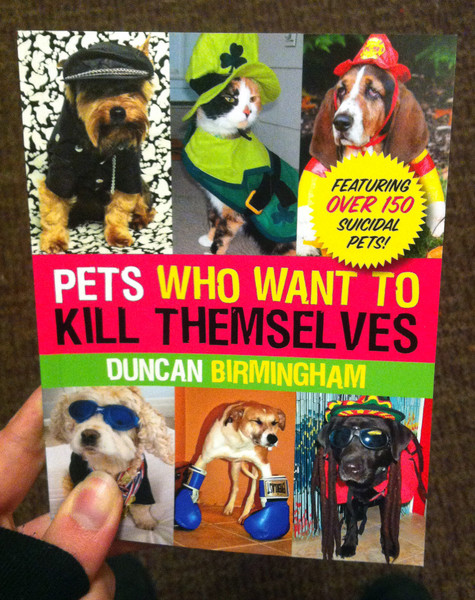 Pets Who Want To Kill Themselves by Duncan Birmingham