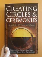 Creating Circles and Ceremonies: Rituals for All Seasons and Reasons