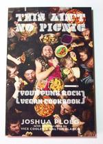 This Ain't No Picnic: Your Punk Rock Vegan Cookbook