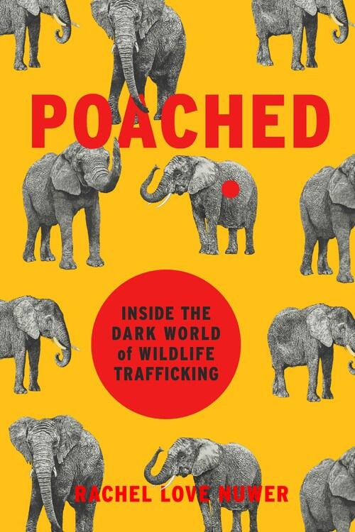 Poached: Inside the Dark World of Wildlife Trafficking