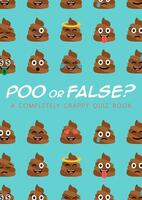 Poo or False: A Completely Crappy Quiz Book