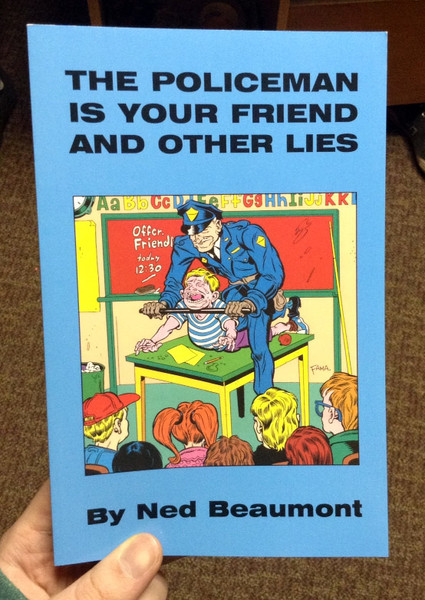 The Policeman is Your Friend and Other Lies