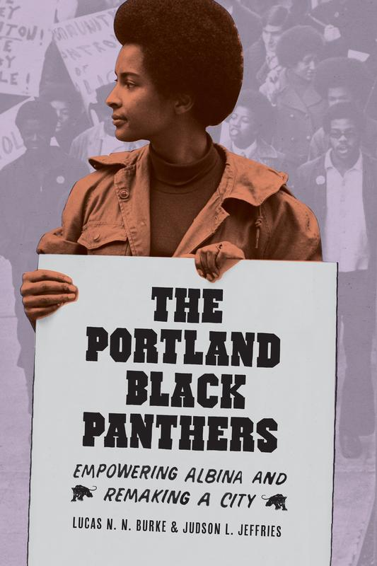 Portland Black Panthers: Empowering Albina and Remaking a City