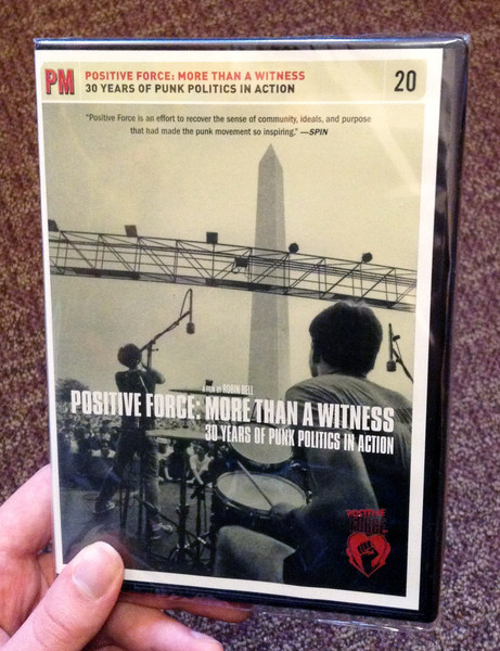 Positive Force: More Than a Witness: 30 Years of Punk Politics in Action