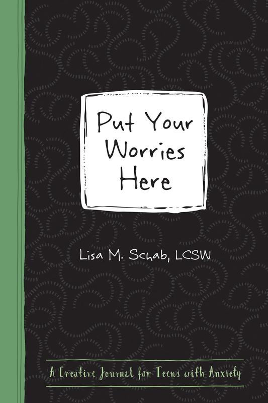 Put Your Worries Here: A Creative Journal for Teens with Anxiety