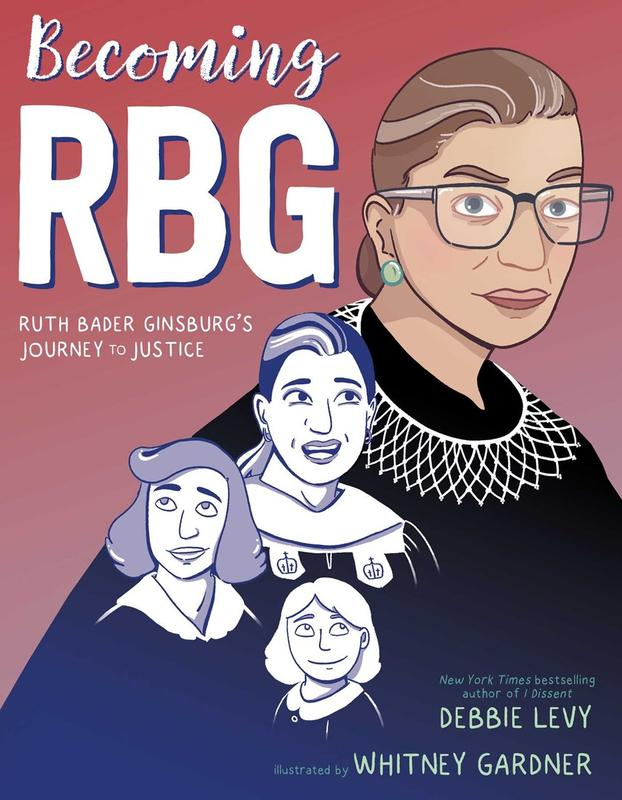 Becoming RBG: Ruth Bader Ginsburg's Journey to Justice