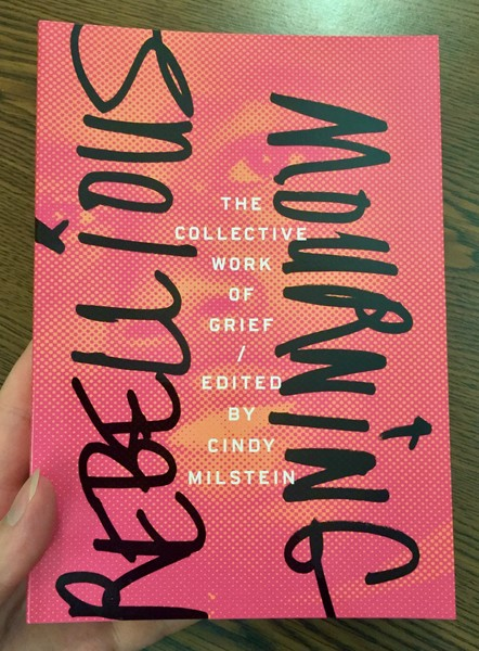 Cover of Rebellious Mourning: The Collective Work of Grief by Cindy Milstein which features the title on a pink and orange background