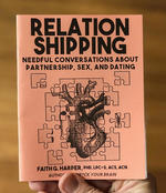 Relationshipping: Needful Conversations About Partnership, Sex, and Dating