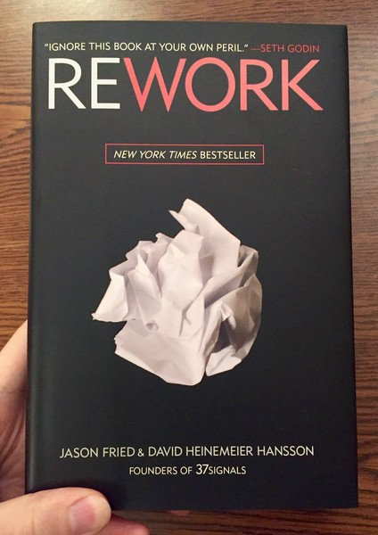 Rework by Jason Fried and David Heinemeier Hansson [a crumpled piece of paper]