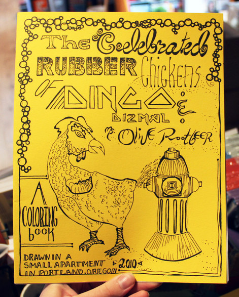 The Celebrated Rubber Chickens of Dingo Dismal and Olive Rootbeer Coloring Book