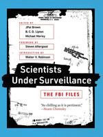 Scientists Under Surveillance: The FBI Files