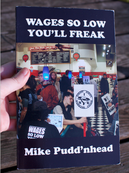Wages so Low You'll Freek by Mike Pudd'nhead