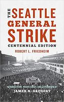 The Seattle General Strike: Centennial Edition