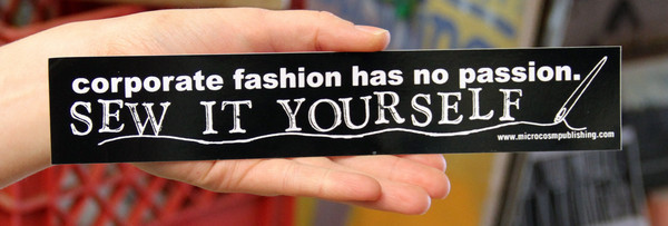 Sticker #069: Corporate Fashion Has No Passion...Sew It Yourself!