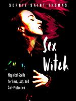 Sex Witch: Magickal Spells for Love, Lust, and Self-Protection