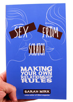 Sex From Scratch: Making Your Own Relationship Rules
