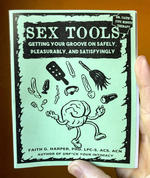 Sex Tools: Getting Your Groove on Safely, Pleasurably, and Satisfyingly