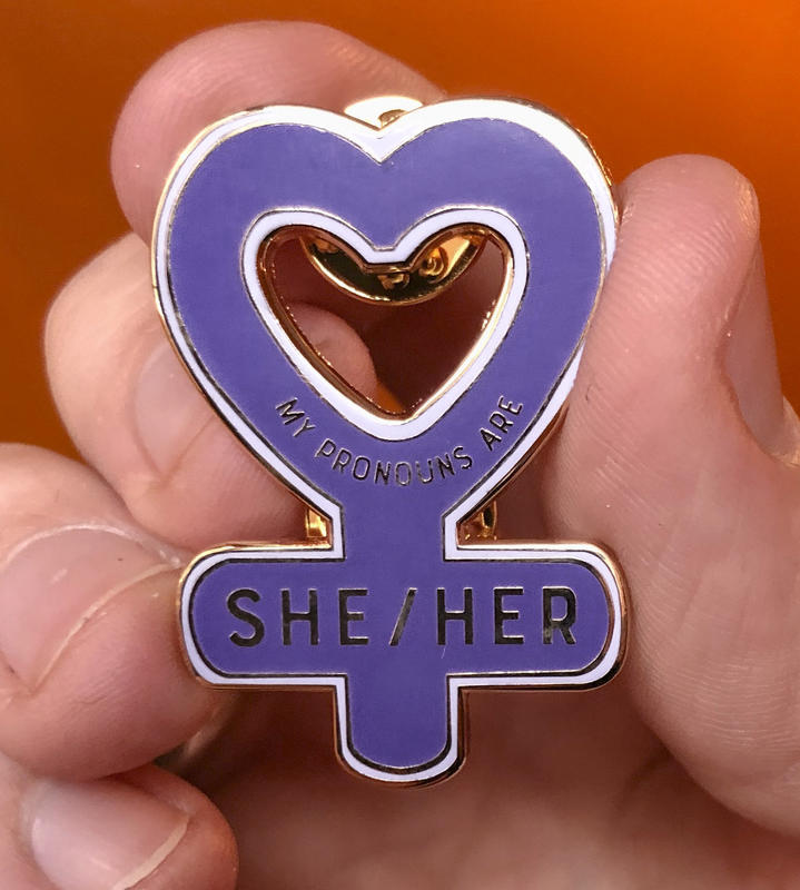 My Pronouns Are She/Her (enamel pin)