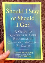 Should I Stay or Should I Go?: A Guide to Knowing if Your Relationship Can—and Should—be Saved