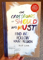 Crossroads of Should and Must: Find & Follow Your Passion
