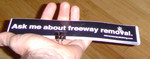 Sticker #284: Ask Me About Freeway Removal