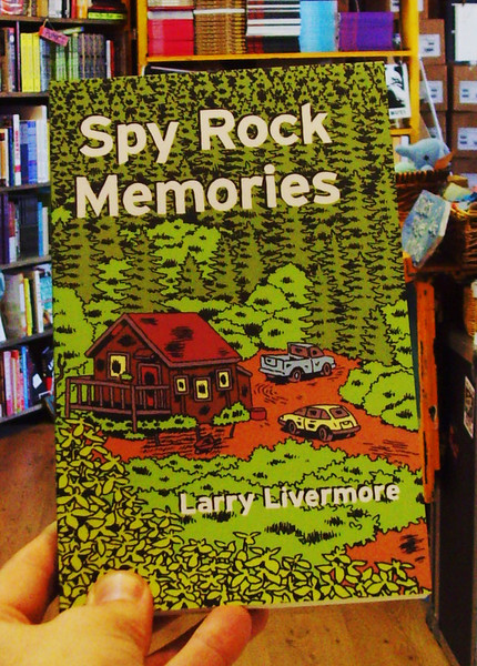 Spy Rock Memories by Larry Livermore