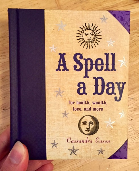 Spell a Day: For Health, Wealth, Love, and More