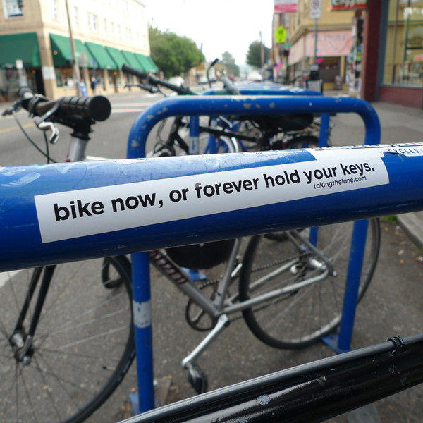 Sticker #337: Bike Now, or Forever Hold Your Keys