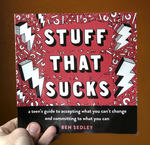 Stuff That Sucks: A Teen's Guide to Accepting What You Can't Change and Committing to What You Can