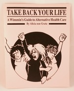 Take Back Your Life: A Wimmin's Guide to Alternative Health Care