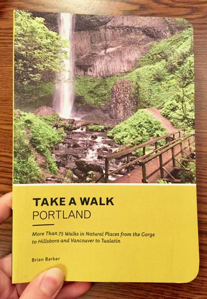 the cover of Take a Walk: Portland: More Than 75 Walks in Natural Places from the Gorge to Hillsboro and Vancouver to Tualatin - it has a picture of a trail going by a waterfall