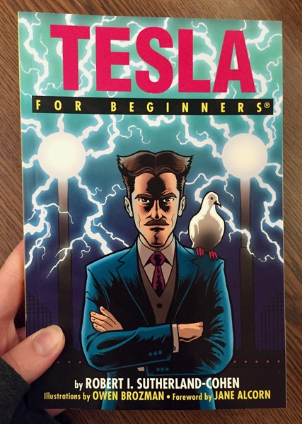 book cover of Nikola Tesla crossing his arms, with a pigon on his shoulder, and electricity sparking behind him