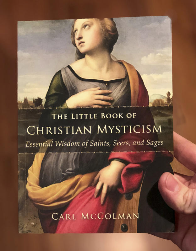 The Little Book of Christian Mysticism: Essential Wisdom of Saints, Seers, and Sages