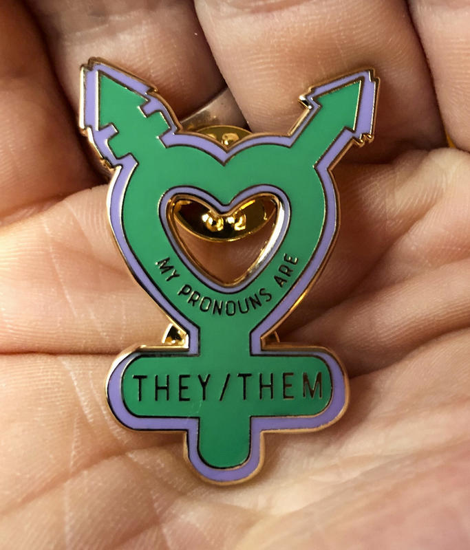 My Pronouns Are They/Them (enamel pin)