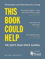 This Book Could Help: Men's Head Space Manual
