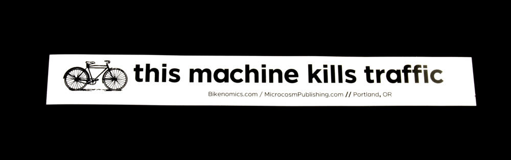 Sticker #392: this machine kills traffic